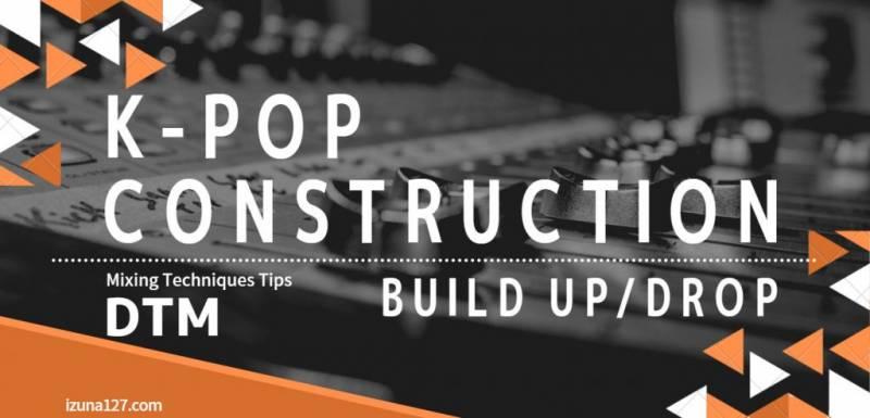 BLACKPINKタイプK-POPソングの作り方(デモ曲付き)「Build Up・Drop編」【DTM】